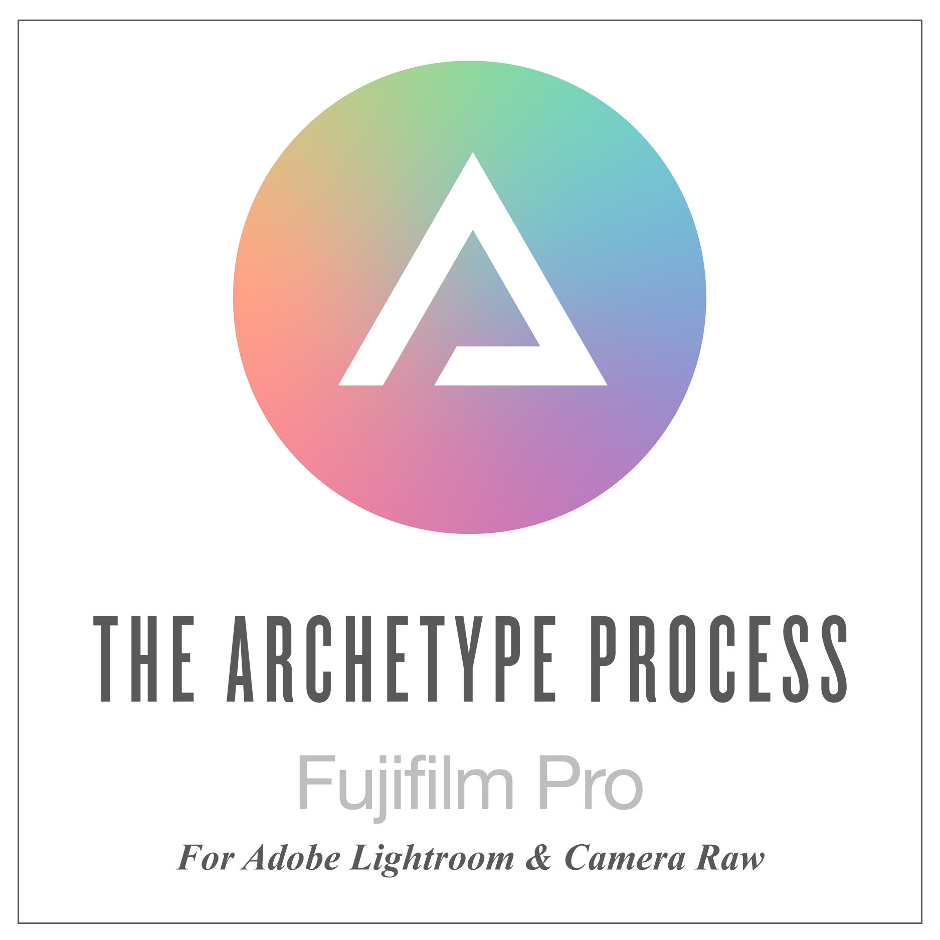 The Archetype Process Fujifilm Pro Pack for Adobe Lightroom and Camera Raw